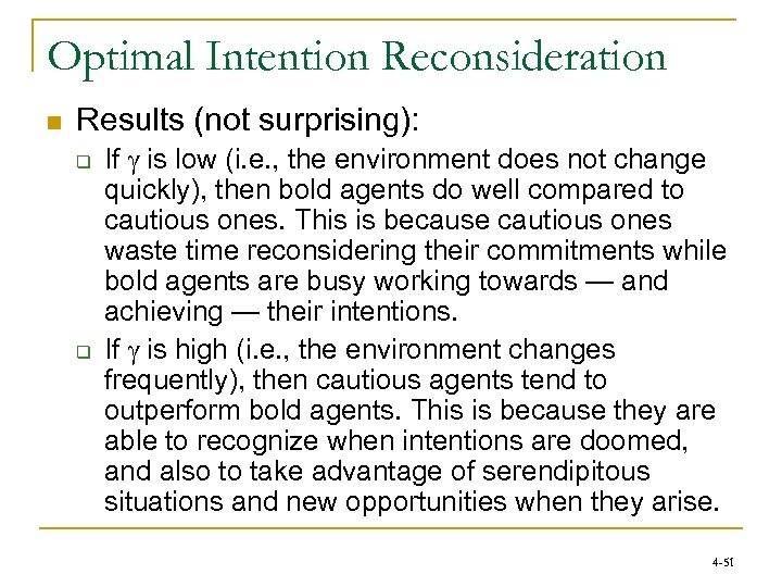 Optimal Intention Reconsideration n Results (not surprising): q q If g is low (i.