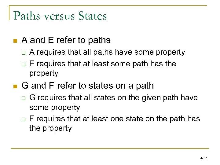 Paths versus States n A and E refer to paths q q n A