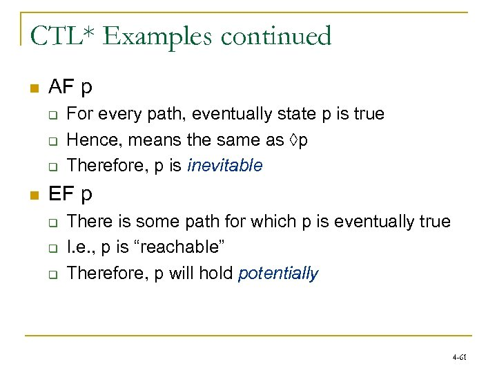CTL* Examples continued n AF p q q q n For every path, eventually