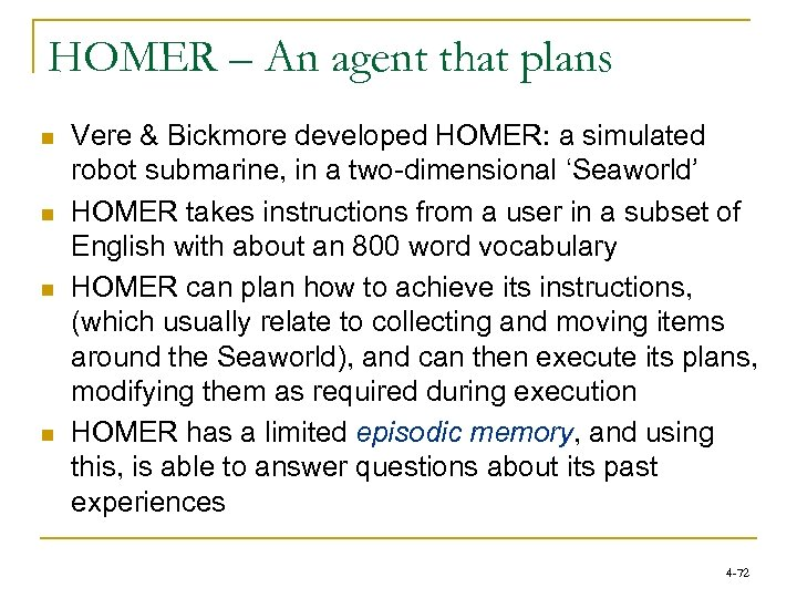 HOMER – An agent that plans n n Vere & Bickmore developed HOMER: a