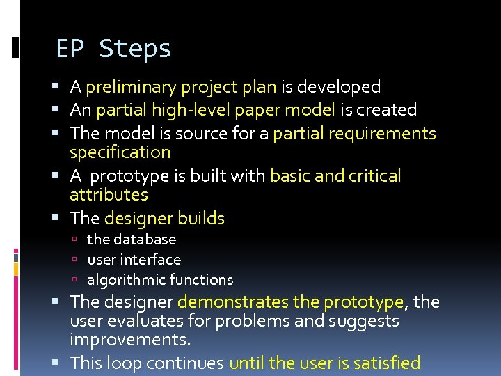 EP Steps A preliminary project plan is developed An partial high-level paper model is