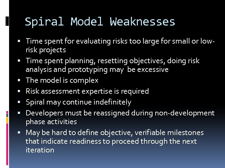 Spiral Model Weaknesses Time spent for evaluating risks too large for small or lowrisk