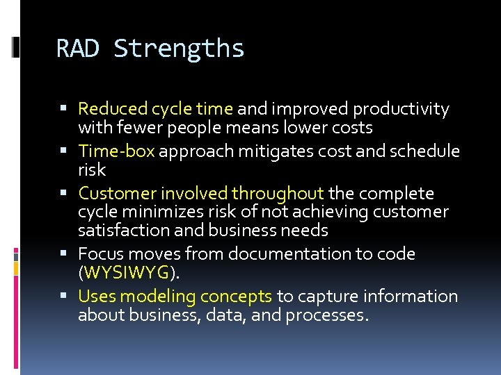 RAD Strengths Reduced cycle time and improved productivity with fewer people means lower costs