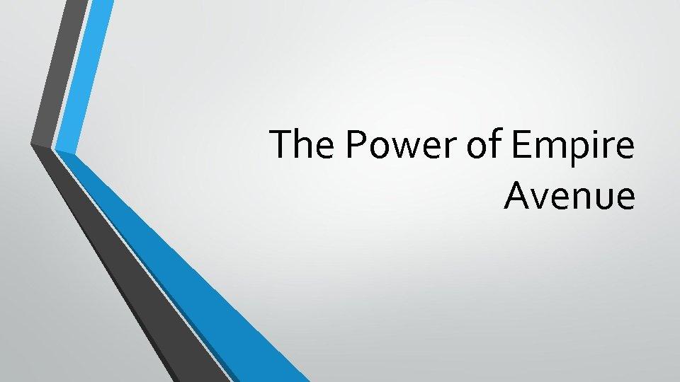 The Power of Empire Avenue