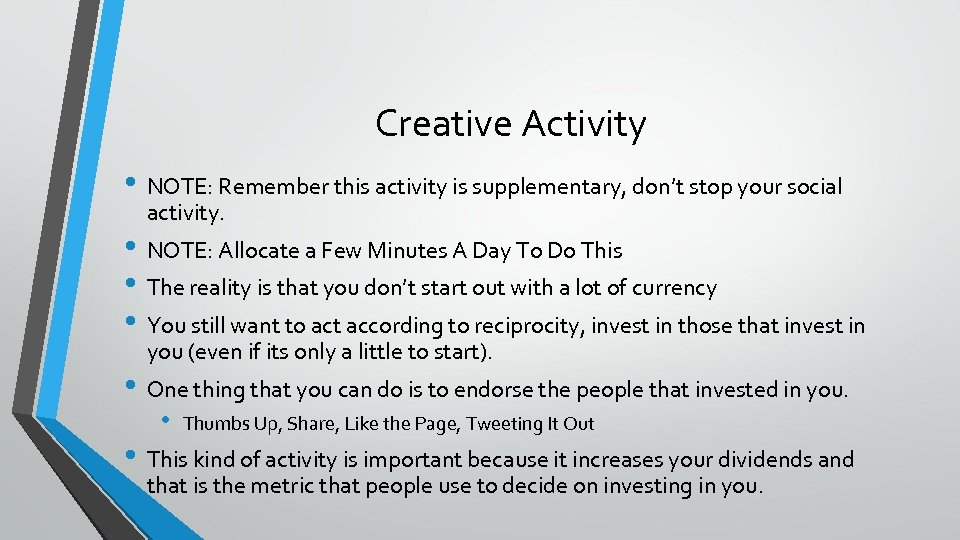Creative Activity • NOTE: Remember this activity is supplementary, don't stop your social activity.