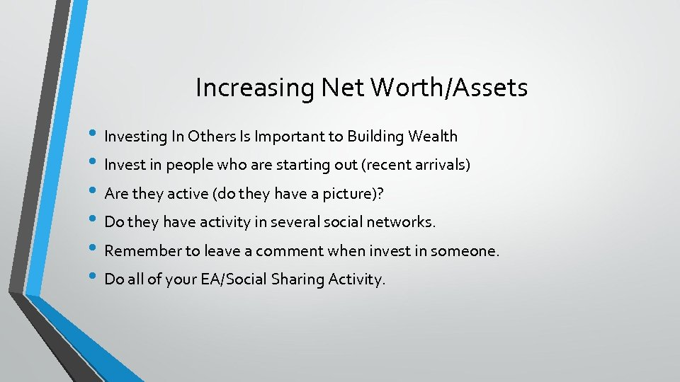 Increasing Net Worth/Assets • Investing In Others Is Important to Building Wealth • Invest