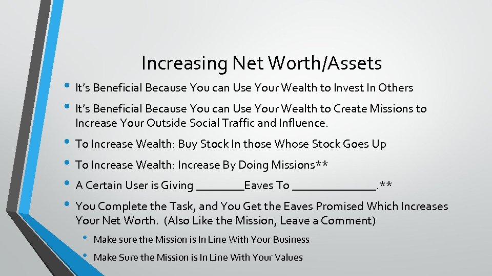 Increasing Net Worth/Assets • It's Beneficial Because You can Use Your Wealth to Invest