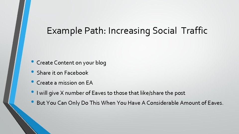 Example Path: Increasing Social Traffic • Create Content on your blog • Share it