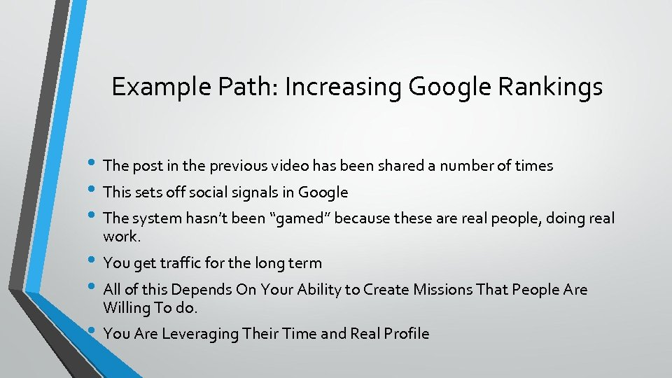 Example Path: Increasing Google Rankings • The post in the previous video has been