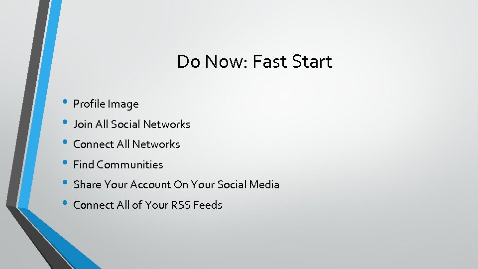 Do Now: Fast Start • Profile Image • Join All Social Networks • Connect