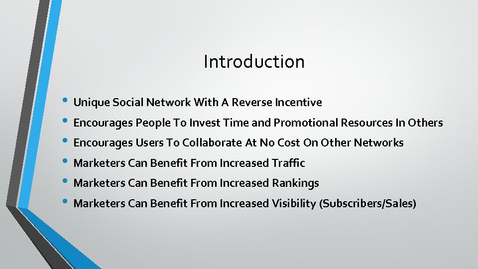 Introduction • Unique Social Network With A Reverse Incentive • Encourages People To Invest