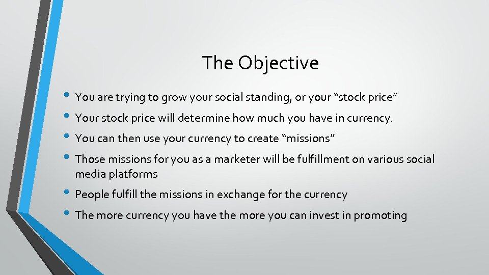 """The Objective • You are trying to grow your social standing, or your """"stock"""