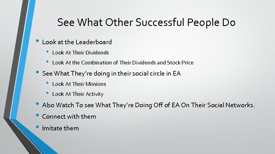 See What Other Successful People Do • Look at the Leaderboard • • Look
