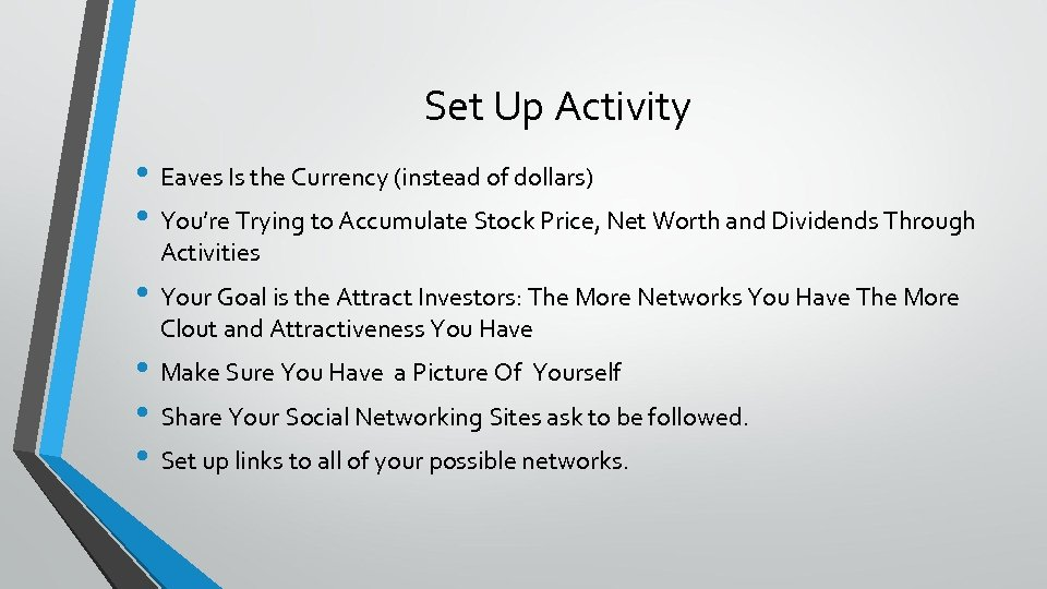 Set Up Activity • Eaves Is the Currency (instead of dollars) • You're Trying