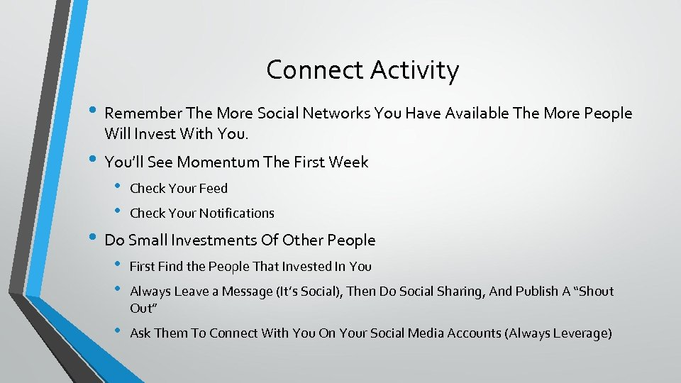 Connect Activity • Remember The More Social Networks You Have Available The More People