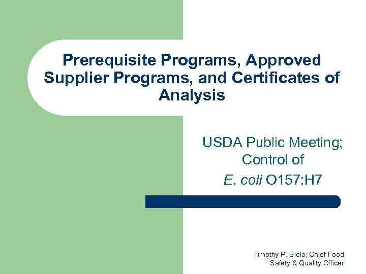 Prerequisite Programs, Approved Supplier Programs, and Certificates of Analysis USDA Public Meeting; Control of