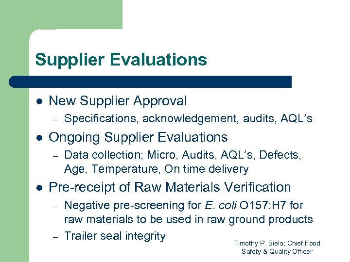 Supplier Evaluations l New Supplier Approval – l Ongoing Supplier Evaluations – l Specifications,