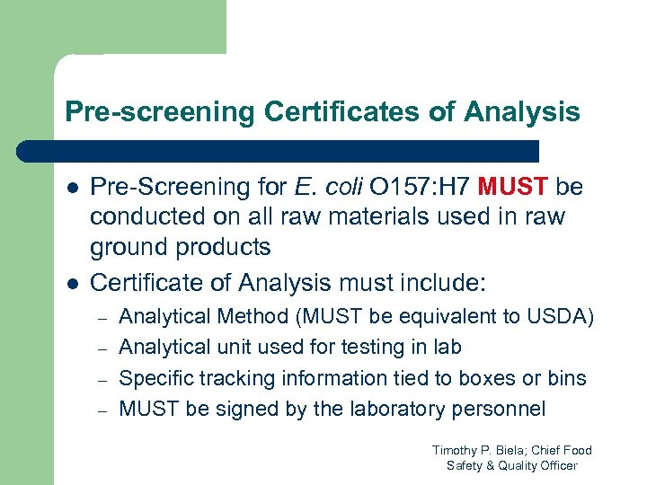 Pre-screening Certificates of Analysis l l Pre-Screening for E. coli O 157: H 7