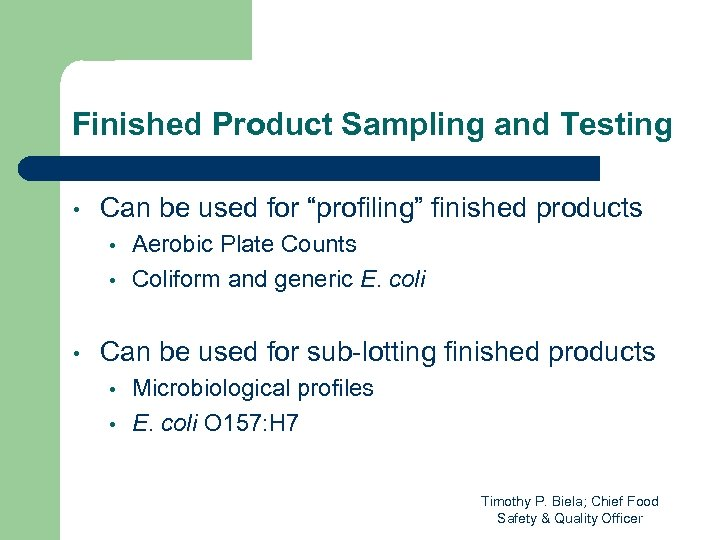 "Finished Product Sampling and Testing • Can be used for ""profiling"" finished products •"