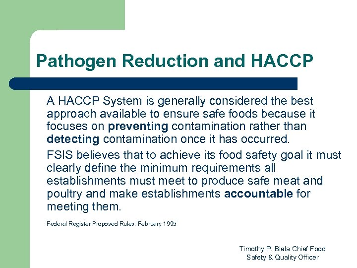 Pathogen Reduction and HACCP A HACCP System is generally considered the best approach available