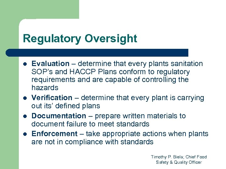 Regulatory Oversight l l Evaluation – determine that every plants sanitation SOP's and HACCP