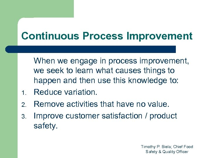 Continuous Process Improvement 1. 2. 3. When we engage in process improvement, we seek