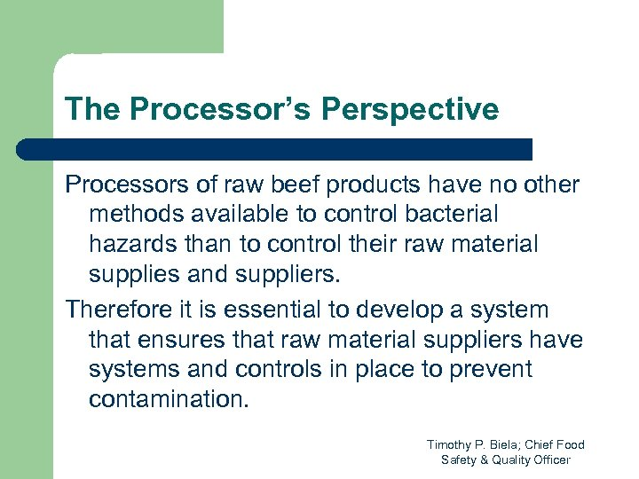 The Processor's Perspective Processors of raw beef products have no other methods available to