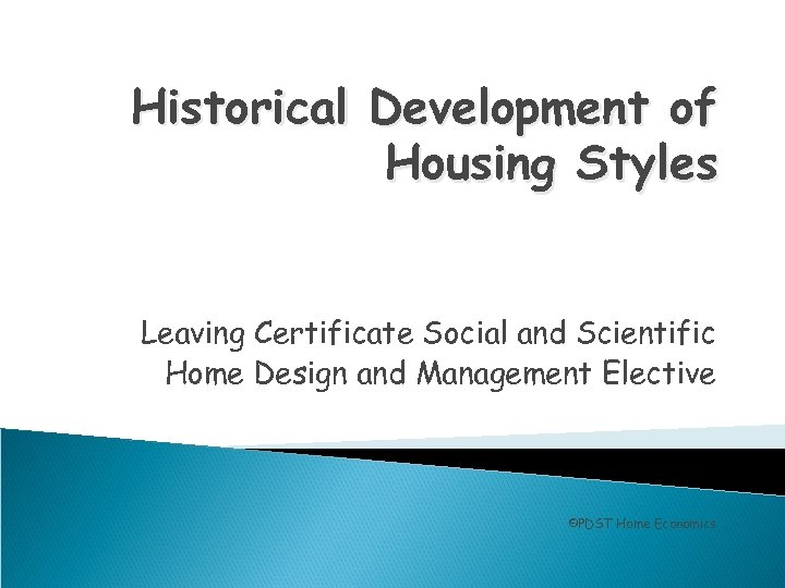 Historical Development of Housing Styles Leaving Certificate Social and Scientific Home Design and Management
