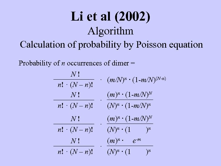 Li et al (2002) Algorithm Calculation of probability by Poisson equation Probability of n