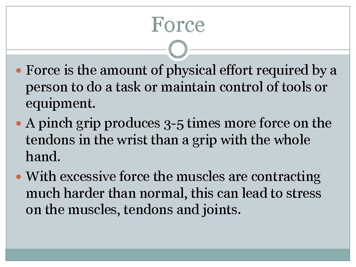 Force is the amount of physical effort required by a person to do a