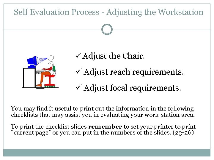 Self Evaluation Process - Adjusting the Workstation ü Adjust the Chair. ü Adjust reach