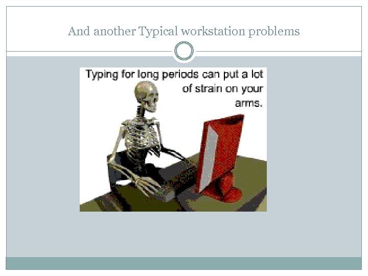 And another Typical workstation problems
