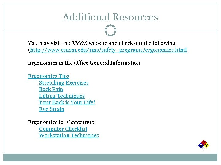 Additional Resources You may visit the RM&S website and check out the following (http: