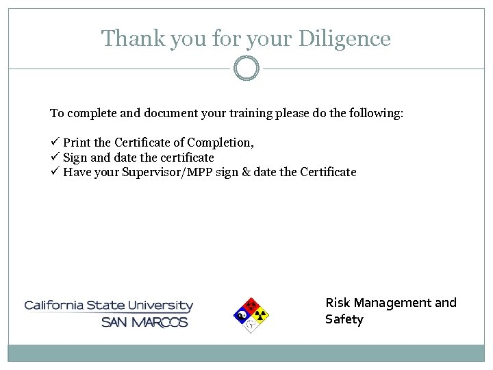 Thank you for your Diligence To complete and document your training please do the
