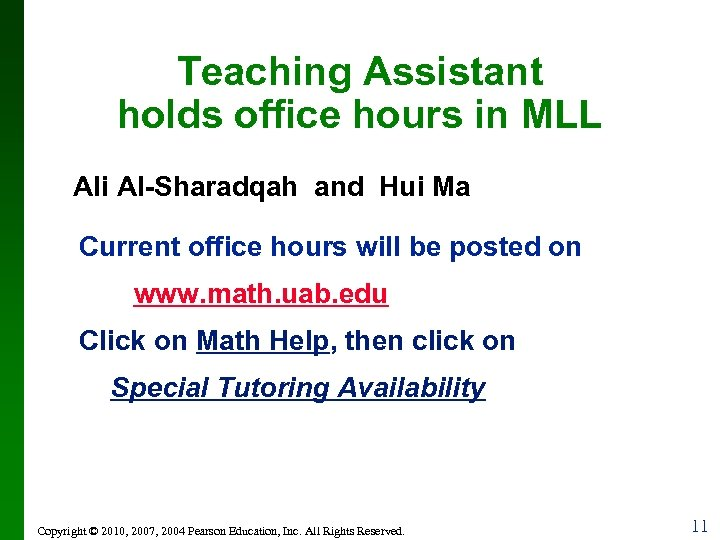 Teaching Assistant holds office hours in MLL Ali Al-Sharadqah and Hui Ma Current office
