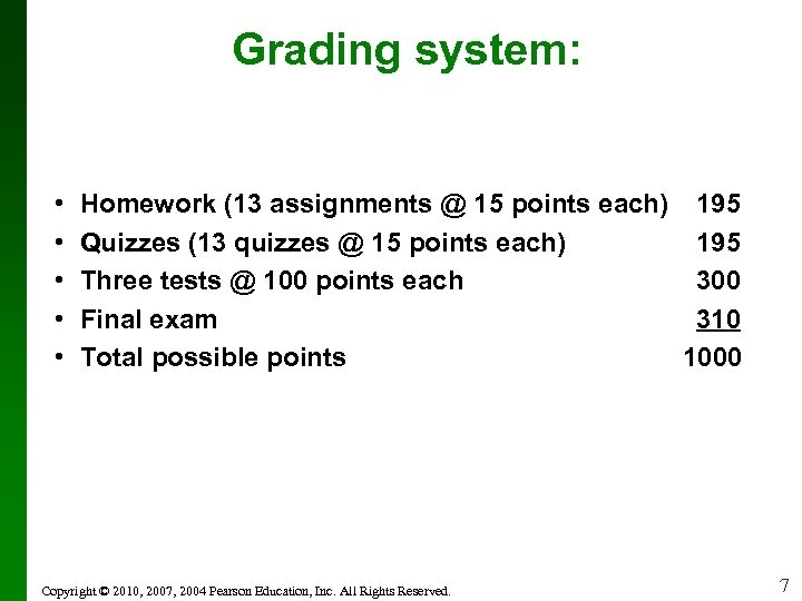 Grading system: • • • Homework (13 assignments @ 15 points each) 195