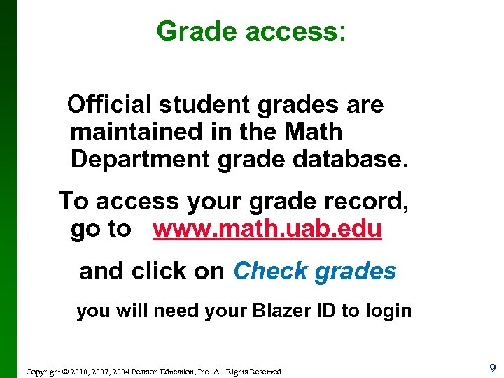 Grade access: Official student grades are maintained in the Math Department grade database. To