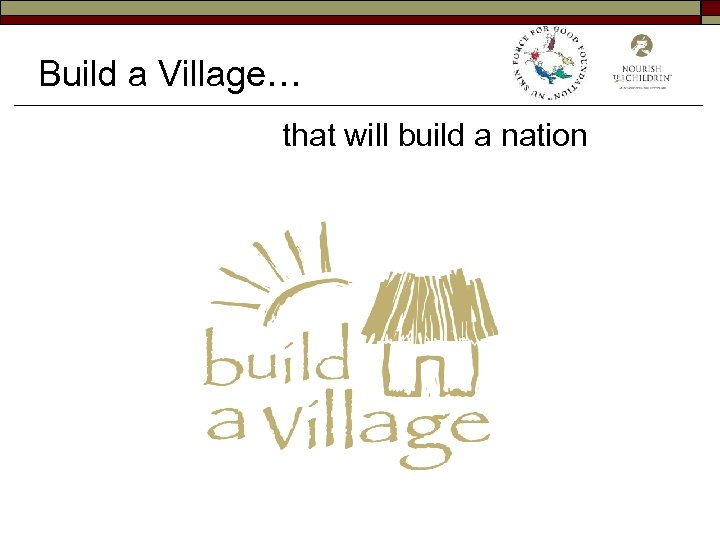 Build a Village… that will build a nation
