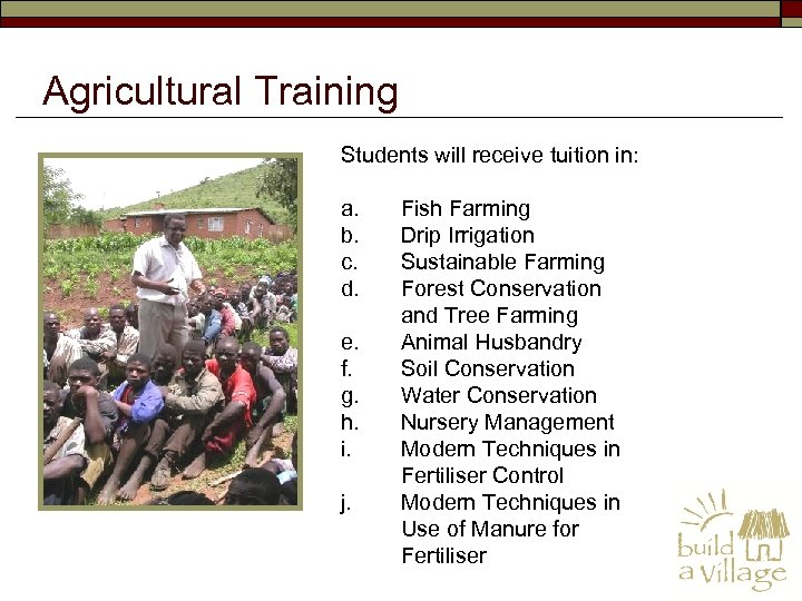 Agricultural Training Students will receive tuition in: a. b. c. d. e. f. g.