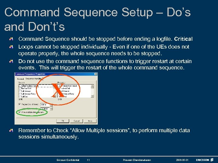 Command Sequence Setup – Do's and Don't's Command Sequence should be stopped before ending