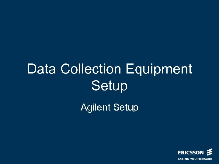 Data Collection Equipment Setup Agilent Setup