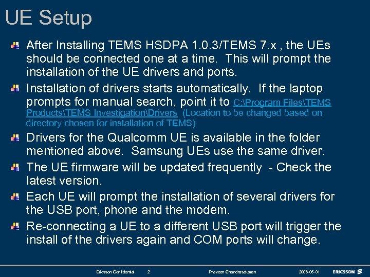 UE Setup After Installing TEMS HSDPA 1. 0. 3/TEMS 7. x , the UEs