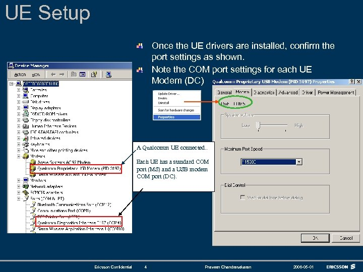 UE Setup Once the UE drivers are installed, confirm the port settings as shown.