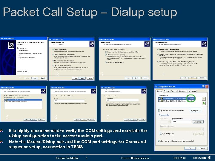 Packet Call Setup – Dialup setup 1 5 2 3 6 4 7 It