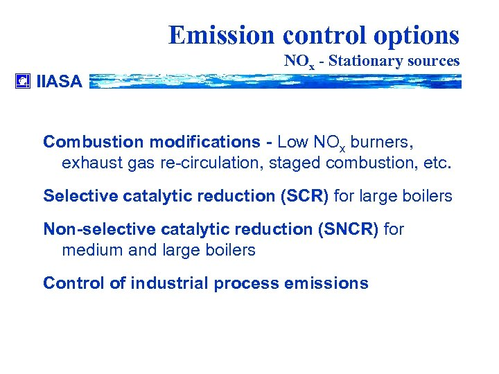 Emission control options IIASA NOx - Stationary sources Combustion modifications - Low NOx burners,