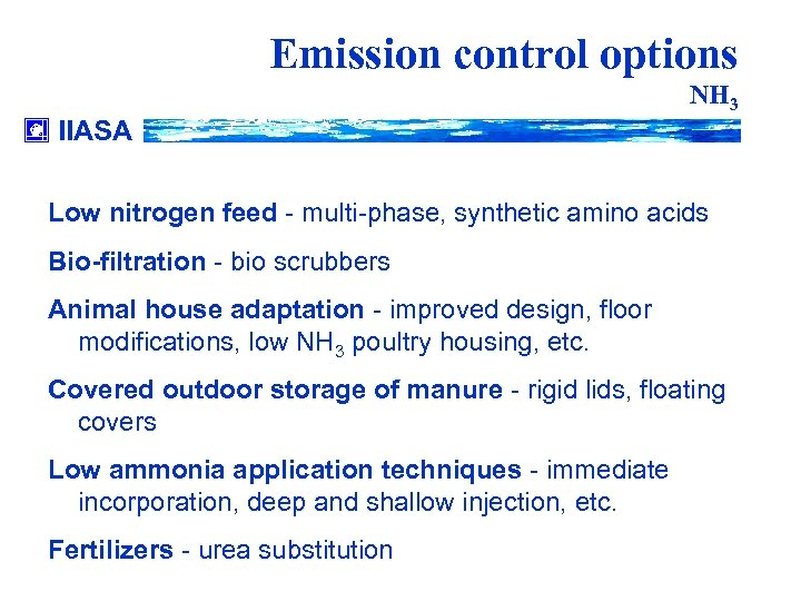 Emission control options NH 3 IIASA Low nitrogen feed - multi-phase, synthetic amino acids