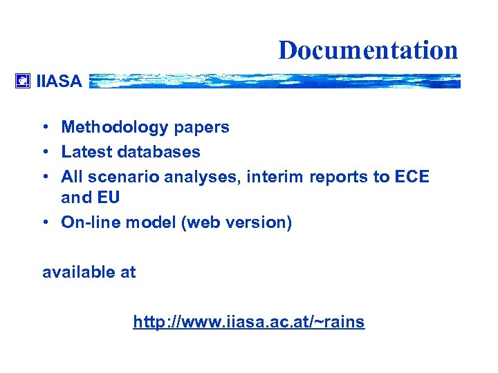 Documentation IIASA • Methodology papers • Latest databases • All scenario analyses, interim reports