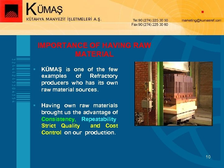 IMPORTANCE OF HAVING RAW MATERIAL § KÜMAŞ is one of the few examples of