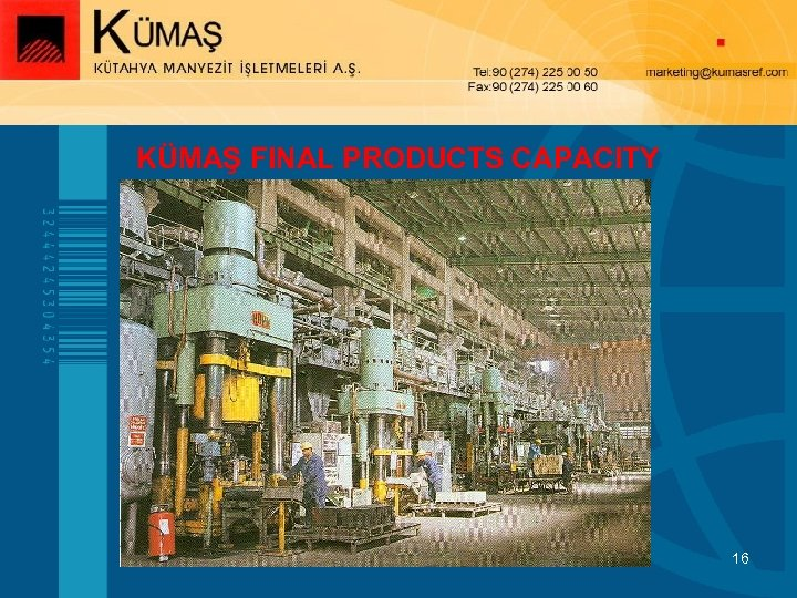KÜMAŞ FINAL PRODUCTS CAPACITY 16
