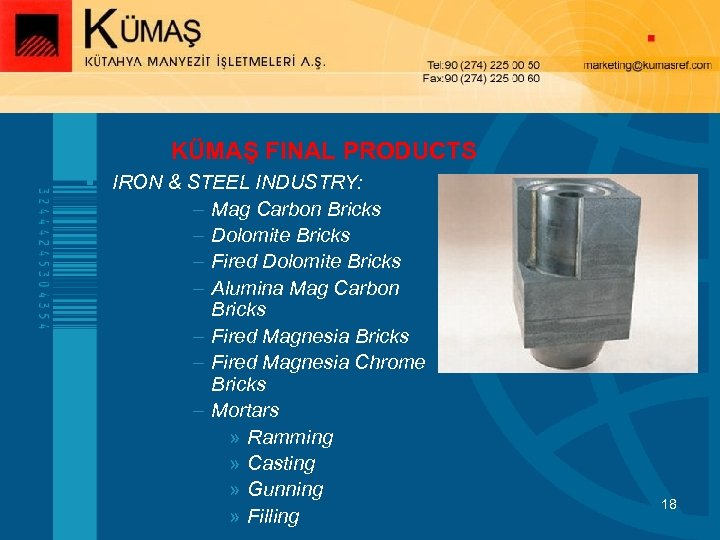 KÜMAŞ FINAL PRODUCTS § IRON & STEEL INDUSTRY: – Mag Carbon Bricks – Dolomite